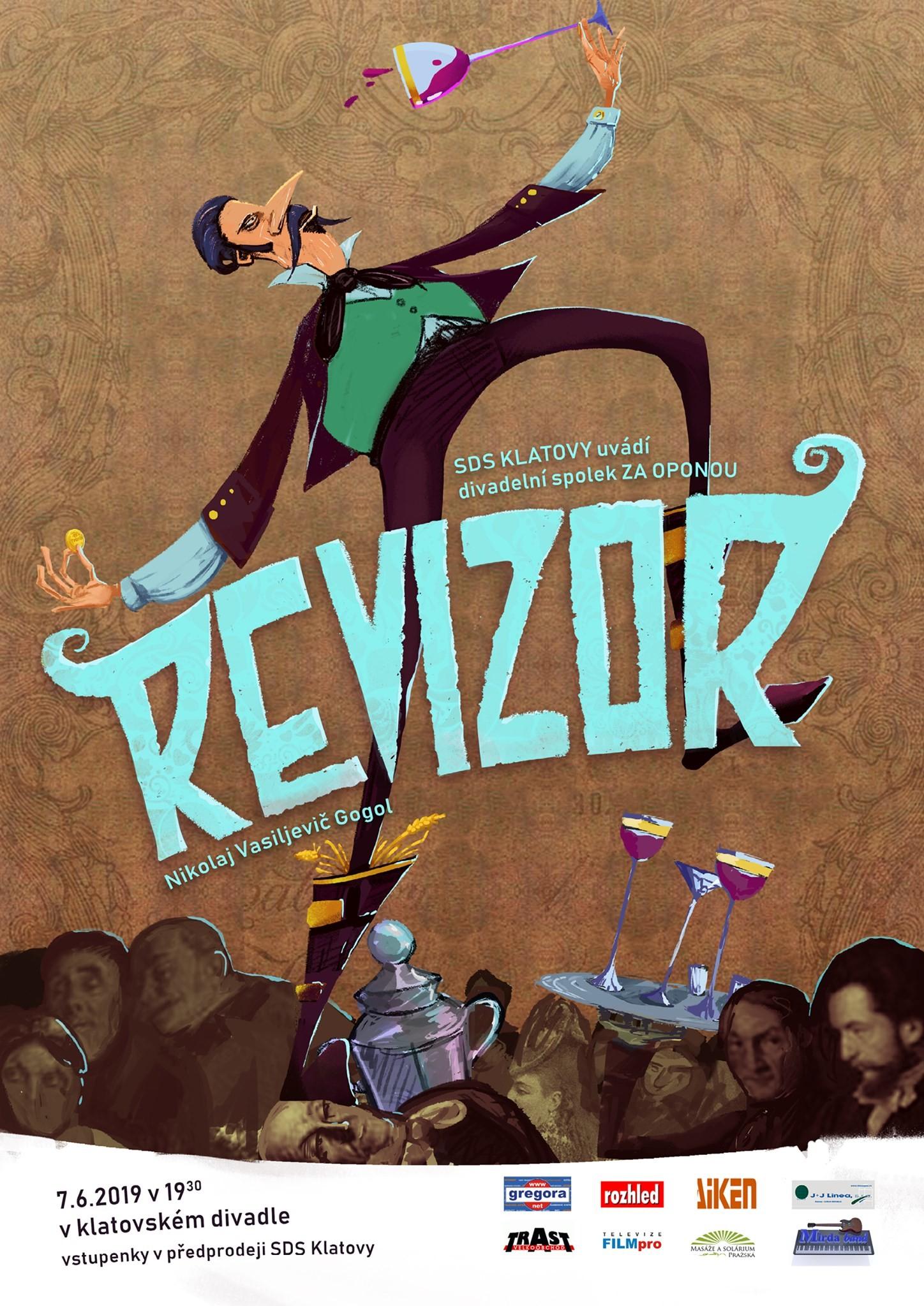 SDS Klatovy uvádí divadelní spolek Za oponou: Revizor. Nikolaj Vasiljevič Gogol. 7.6.2019 v 19:30 v klatovském divadle, vstupenky v předprodeji SDS Klatovy