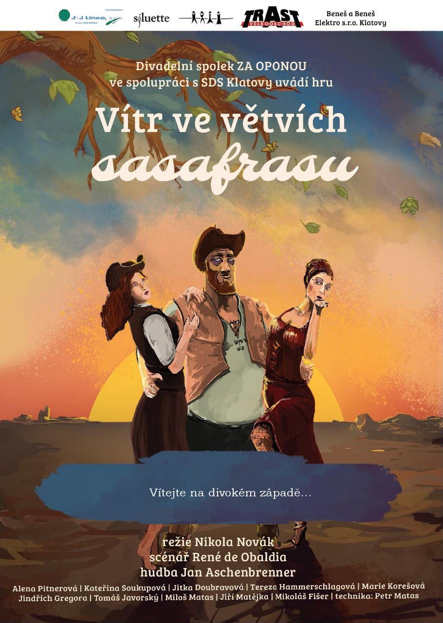 Divadelní spolek ZA OPONOU ve spolupráci s SDS Klatovy uvádí hru Vítr ve větvích sasafrasu